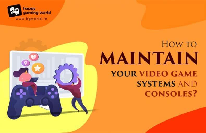 video game maintenance